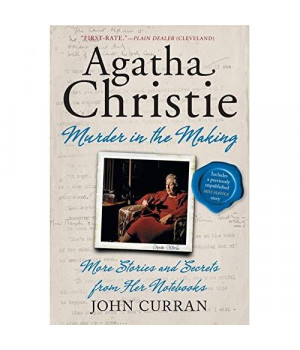 Agatha Christie: Murder in the Making: More Stories and Secrets from Her Notebooks