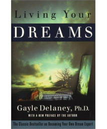 Living Your Dreams: The Classic Bestseller on Becoming Your Own Dream Expert      (Paperback)
