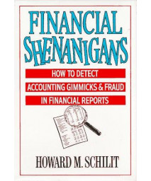 Financial Shenanigans: How to Detect Accounting Gimmicks & Fraud in Financial Reports      (Hardcover)