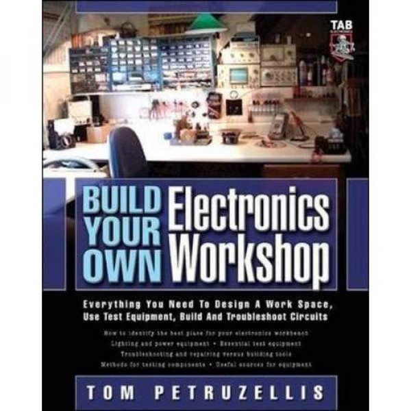 Buy Build Your Own Electronics Workshop: Everything You