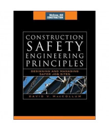 Construction Safety Engineering Principles (McGraw-Hill Construction Series): Designing and Managing Safer Job Sites      (Hardcover)