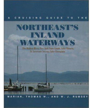 A Cruising Guide to the Northeast's Inland Waterways: The Hudson River, New York State Canals, Lake Ontario, St. Lawrence Seaway, Lake Champlain      (Hardcover)