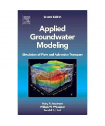 Applied Groundwater Modeling, Second Edition: Simulation of Flow and Advective Transport      (Hardcover)