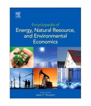 Encyclopedia of Energy, Natural Resource, and Environmental Economics (3 Volume Set)