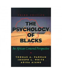 The Psychology of Blacks: An African Centered Perspective (3rd Edition)