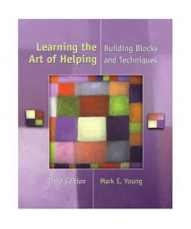 Learning the Art of Helping: Building Blocks and Techniques (3rd Edition)