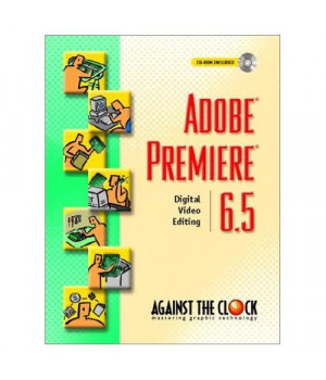 Adobe Premiere 6.5: Digital Video Editing      (Paperback)