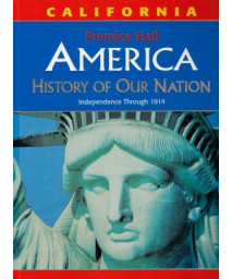 America: History of Our Nation: Independence Through 1914, California Edition      (Hardcover)