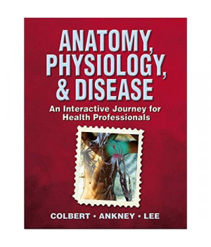 Anatomy, Physiology, & Disease: An Interactive Journey for Health Professionals      (Paperback)