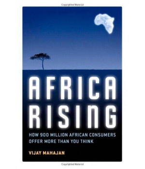 Africa Rising: How 900 Million African Consumers Offer More Than You Think      (Hardcover)