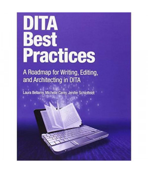 DITA Best Practices: A Roadmap for Writing, Editing, and Architecting in DITA (IBM Press)      (Paperback)