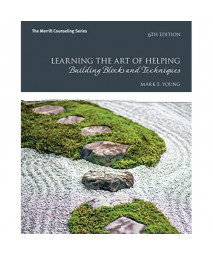 Learning the Art of Helping: Building Blocks and Techniques (6th Edition)