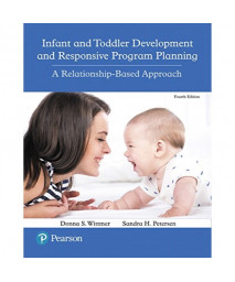 Infant and Toddler Development and Responsive Program Planning: A Relationship-Based Approach (4th Edition)