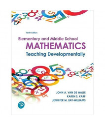 Elementary and Middle School Mathematics: Teaching Developmentally plus MyLab Education with Enhanced Pearson eText -- Access Card Package (10th Edition) (What's New in Curriculum & Instruction)