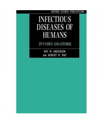 Infectious Diseases of Humans: Dynamics and Control (Oxford Science Publications)