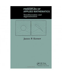 Principles Of Applied Mathematics: Transformation And Approximation