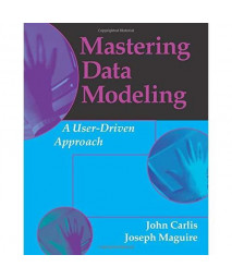 Mastering Data Modeling: A User-Driven Approach