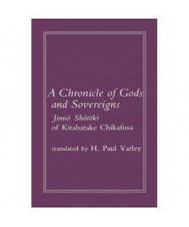 A Chronicle of Gods and Sovereigns (Translations from the Oriental Classics)