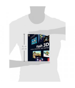 Flash 3D: Animation, Interactivity, and Games