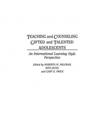 Teaching and Counseling Gifted and Talented Adolescents: An International Learning Style Perspective