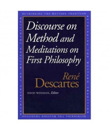Discourse on the Method and Meditations on First Philosophy (Rethinking the Western Tradition)