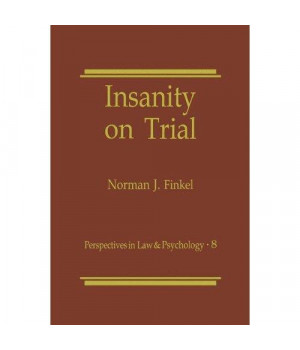 Insanity on Trial (Perspectives in Law & Psychology)
