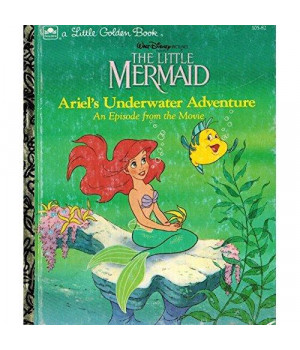 The Little Mermaid: Ariel's Underwater Adventure (Little Golden Book)