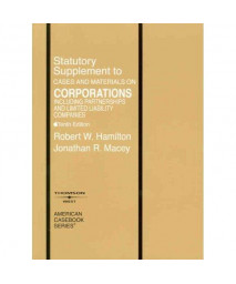 Statutory Supplement to Cases and Materials on Corporations Including Partnerships and Limited Liability Companies (American Casebook)