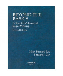 Beyond the Basics: A Text for Advanced Legal Writing, Second Edition  (American Casebook Series)
