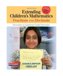 Extending Children's Mathematics: Fractions & Decimals: Innovations In Cognitively Guided Instruction
