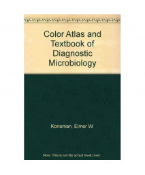 Color Atlas and Textbook of Diagnostic Microbiology