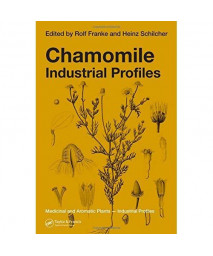 Chamomile: Industrial Profiles (Medicinal and Aromatic Plants - Industrial Profiles)