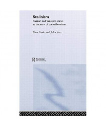 Stalinism: Russian and Western Views at the Turn of the Millenium (Totalitarianism Movements and Political Religions)