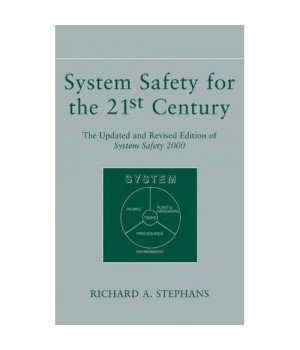 System Safety for the 21st Century: The Updated and Revised Edition of System Safety 2000