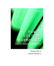 Power Systems Harmonics: Computer Modelling and Analysis (Wiley Series in Software Design Patterns)