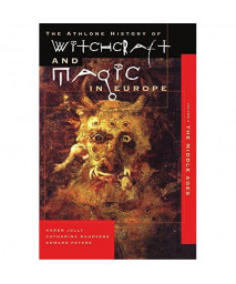 Witchcraft and Magic in Europe, Volume 3: The Middle Ages (History of Witchcraft and Magic in Europe)