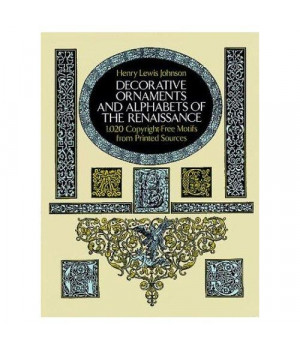 Decorative Ornaments and Alphabets of the Renaissance (Dover Pictorial Archive Series)