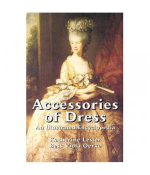 Accessories of Dress: An Illustrated Encyclopedia (Dover Fashion and Costumes)