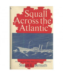 Squall Across the Atlantic: American Civil War Prize Cases and Diplomacy