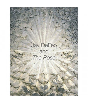 Jay DeFeo and The Rose