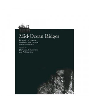 Mid-Ocean Ridges: Dynamics of Processes Associated with the Creation of New Oceanic Crust