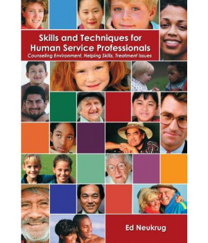 Skills and Techniques for Human Service Professionals: Counseling Environment, Helping Skills, Treatment Issues      (Paperback)