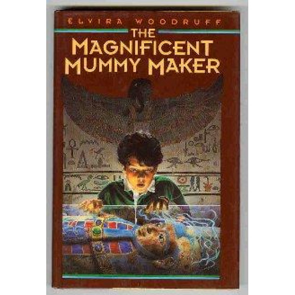 Buy The Magnificent Mummy Maker (Library Binding) Online
