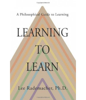 Learning to Learn: A Philosophical Guide to Learning      (Paperback)