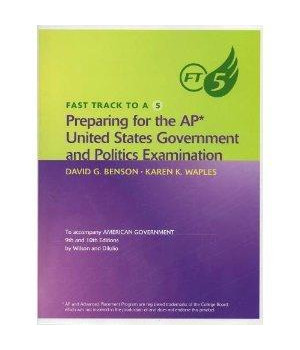Fast Track to A 5: Preparing for the AP United States Government and Politics Examination To Accompany American Government      (Paperback)