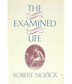 The Examined Life: Philosophical Meditations      (Hardcover)
