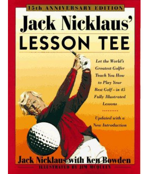 Jack Nicklaus' Lesson Tee: 15th Anniversary Edition      (Paperback)