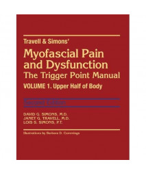 Myofascial Pain and Dysfunction: The Trigger Point Manual, Vol. 1 - Upper Half of Body