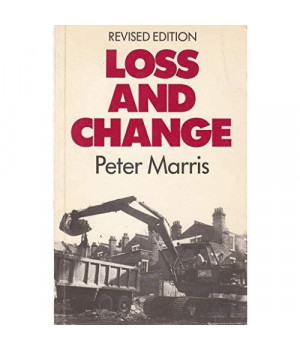Loss and Change (REPORTS OF THE INSTITUTE OF COMMUNITY STUDIES)      (Paperback)