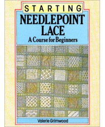 Starting Needlepoint Lace: A Course for Beginners      (Paperback)